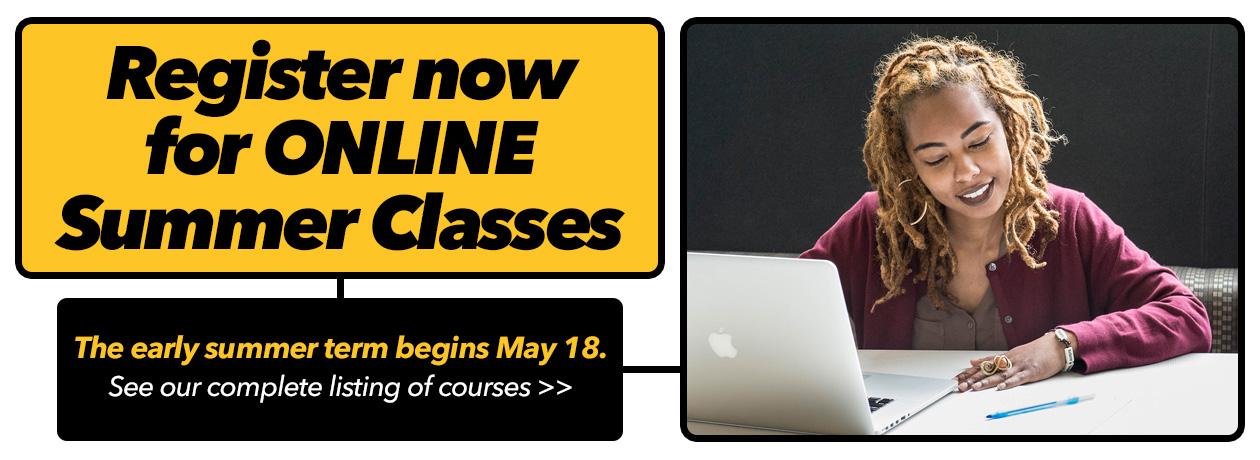 Register Now for ONLINE Summer Classes